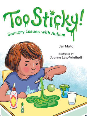 Jen Malia: What Too Sticky! Means to My Neurodiverse Family