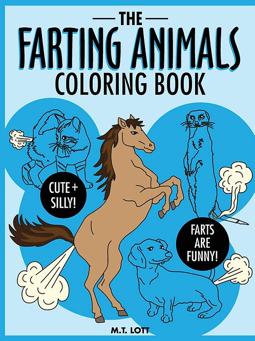 The Farting Animals Coloring Book by M T Lott
