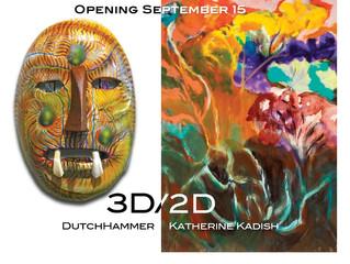 3D/2DNew works by DutchHammer and Katherine Kadish showing for ArtWalk