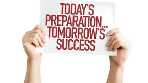 Today's Preparation Tomorrow's Success!
