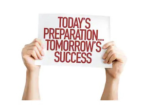Today's Preparation Tomorrow's Success!
