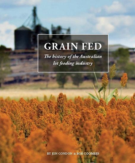 Grain Fed: A history of the Australian lot feeding industry