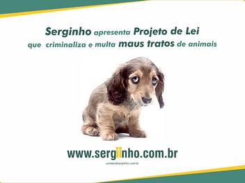 Serginho apresenta Projeto de Lei que criminaliza e multa maus tratos de animais