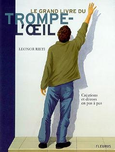 Le grand livre du trompe l'oeil - Léonor Rieti - Artiste peintre à Paris, artiste trompe l'oeil
