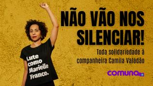TODA SOLIDARIEDADE À VEREADORA CAMILA VALADÃO!