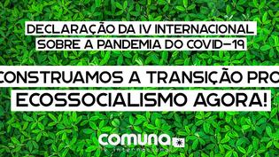 IV Internacional sobre a pandemia Covid-19: Construamos a transição para o ecossocialismo agora!