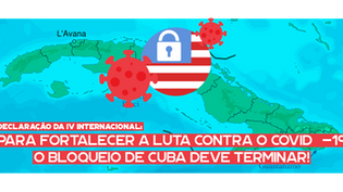 IV Internacional: Para fortalecer a luta contra a Covid-19, o bloqueio contra Cuba deve terminar!