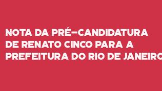 Nota da pré-candidatura de Renato Cinco para a prefeitura do Rio
