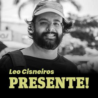 Leo Cisneiros, presente!