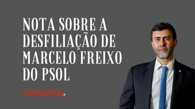 Nota sobre a desfiliação de Marcelo Freixo do PSOL