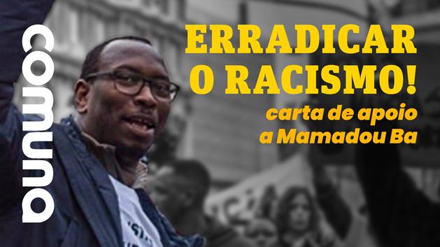 """""""É preciso erradicar o racismo"""" – Carta de apoio a Mamadou Ba"""
