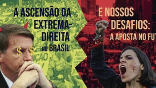 A ASCENSÃO DA EXTREMA-DIREITA NO BRASIL E NOSSOS DESAFIOS: A APOSTA NO FUTURO