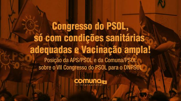 Congresso do PSOL, só com condições sanitárias adequadas e Vacinação ampla!