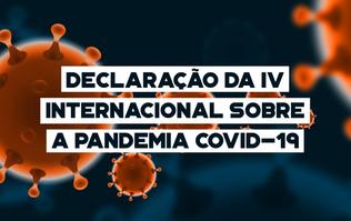 Declaração da IV sobre a pandemia Covid-19