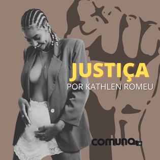 Justiça por Kathlen Romeu!
