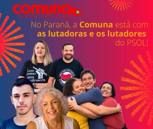 No Paraná, a Comuna está com as lutadoras e os lutadores do PSOL!