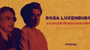 Rosa Luxemburgo e a social-democracia alemã