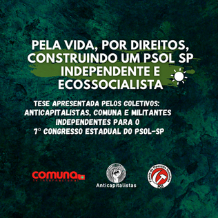 Pela vida, por direitos, construindo um PSOL SP independente e ecossocialista