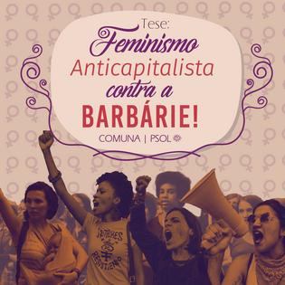 Feminismo Anticapitalista Contra a Barbárie!