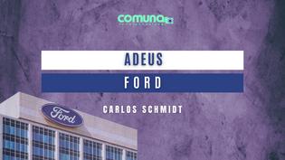Adeus, Ford! Estatização não resolve o problema