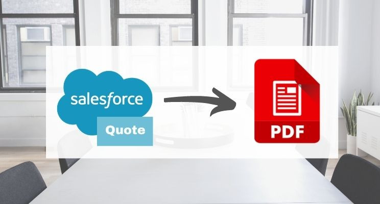 Solutions for Customizing your Salesforce Quote PDF