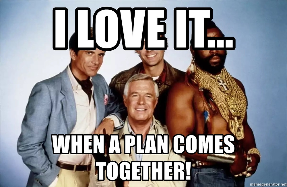 "The A-Team; ""I love it when a plan comes together"""
