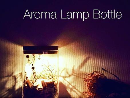 *年末に向かう忙しい時期Aroma Lamp Bottleでゆるりと