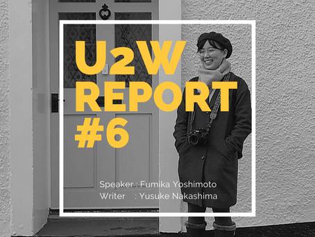 U2W #6 Report