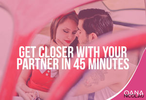 Get Closer with Your Partner in 45 Minutes