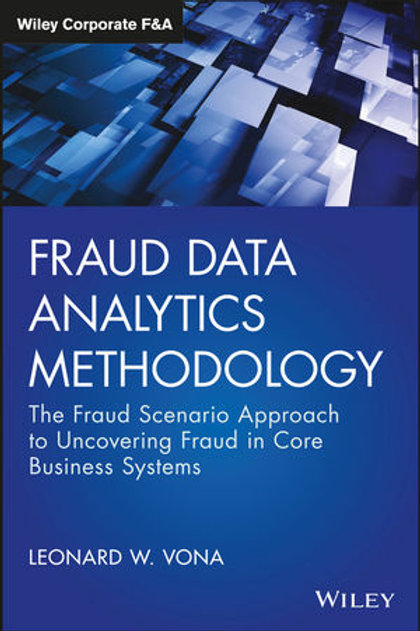 Fraud Data Analytics Methodology: The Fraud Scenario Approach to Uncovering