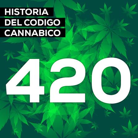 420 HISTORIA DEL CÓDIGO CANNÁBICO