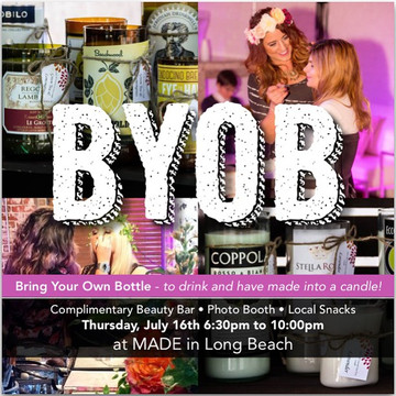 """byob"" bring your own bottle  made, long beach"