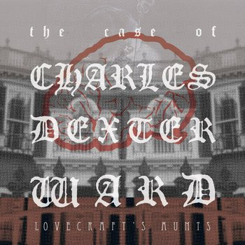 """The Lovecraft's Aunts """"The Case of Charles"""""""