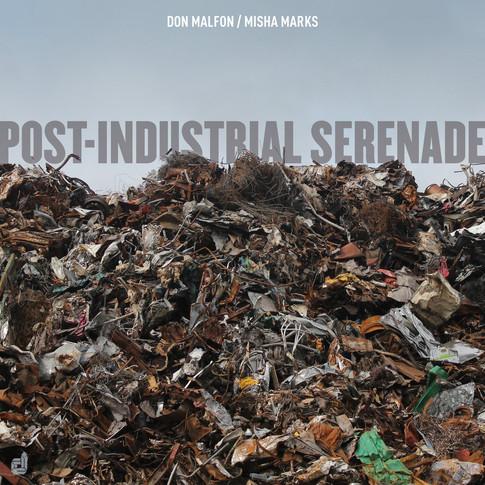 Post-Industrial Serenade