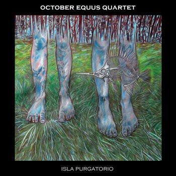 October Equus Quartet. Isla Purgatorio.