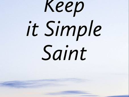 Keep It Simple Saint