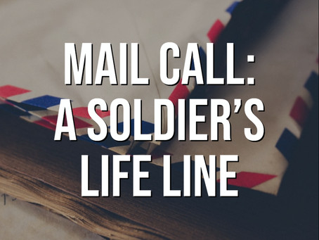 Mail Call: A Soldier's Life Line