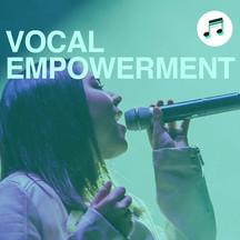 VOCAL EMPOWERMENT