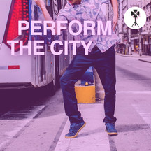 PERFORM THE CITY