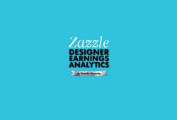 Zazzle Designer Analytics by Danielle Fernandez