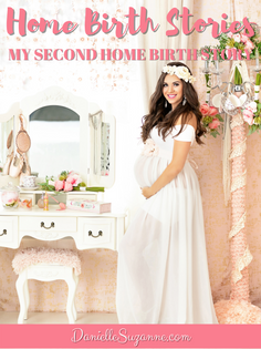 Home Birth Stories - My Second Home Birth Story