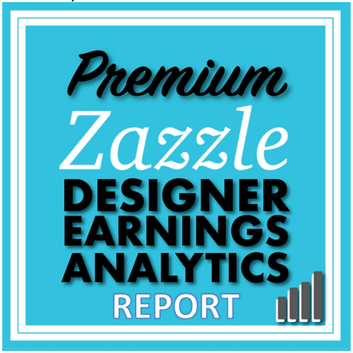 One Zazzle Earnings Analytics PDF Report