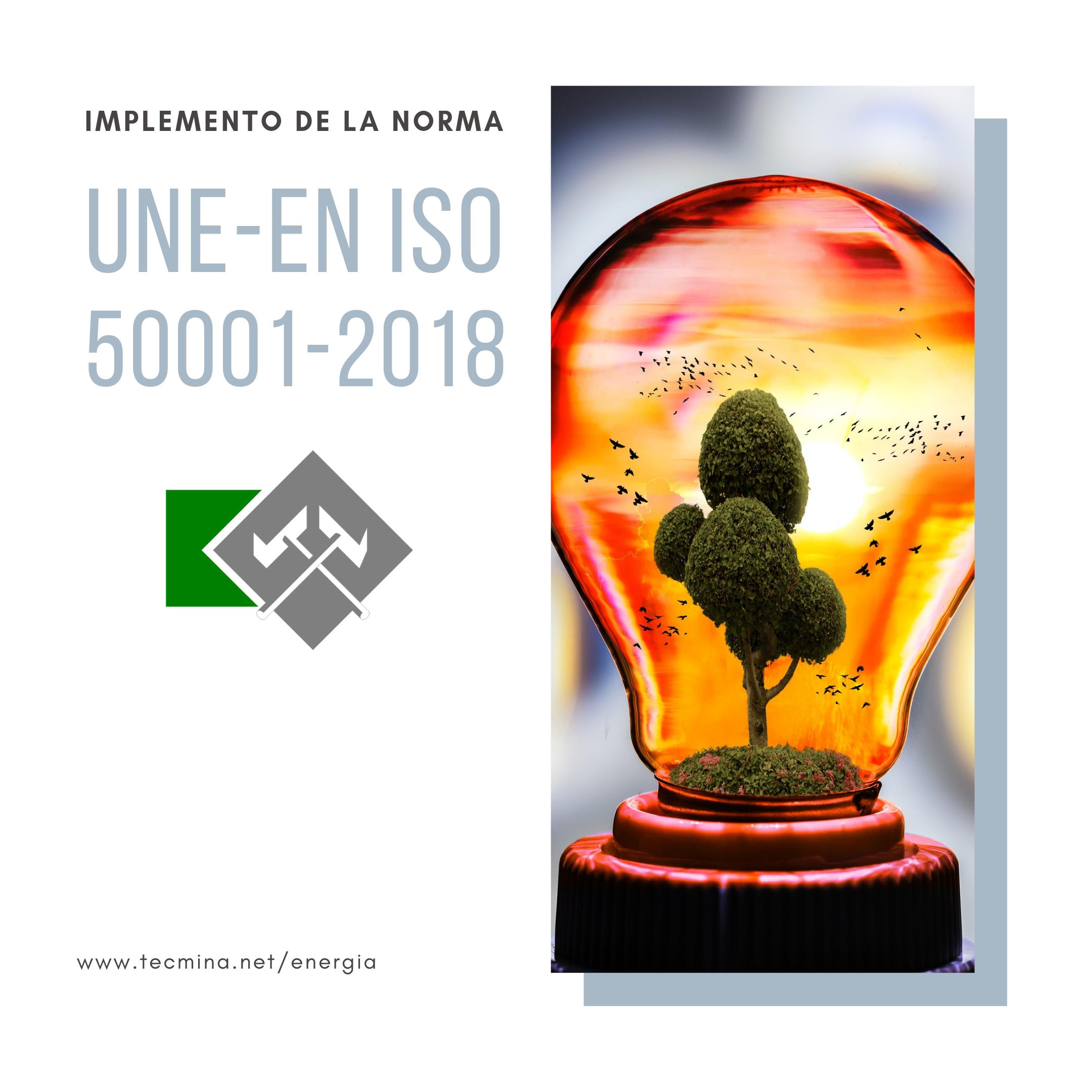 GESTIÓN DE LA ENERGÍA UNE ISO 50001
