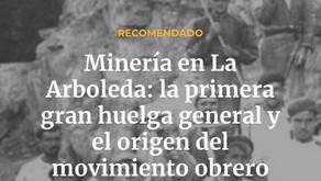Minería en La Arboleda: la primera gran huelga general y el origen del movimiento obrero