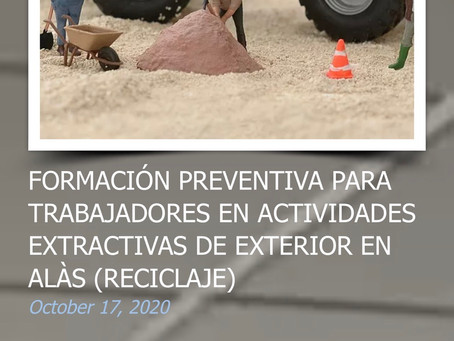 FORMACIÓN PREVENTIVA PARA TRABAJADORES EN ACTIVIDADES EXTRACTIVAS DE EXTERIOR EN ALÀS (RECICLAJE)