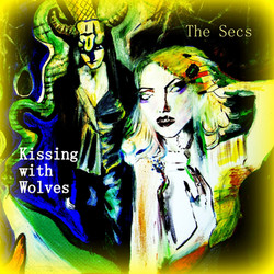 The Secs- Kissing with Wolves Album