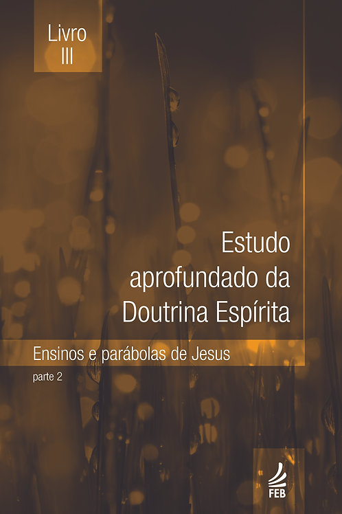 Estudo Aprofundado da Doutrina Espírita (EADE) - Livro III