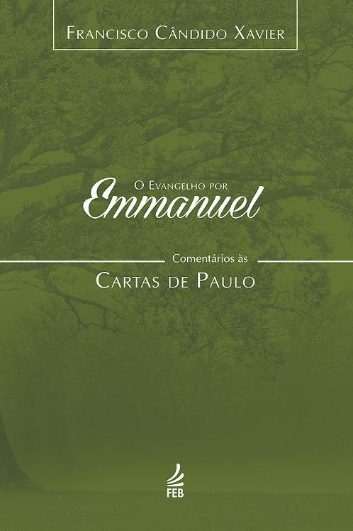 O Evangelho por Emmanuel - Comentários às Cartas de Paulo