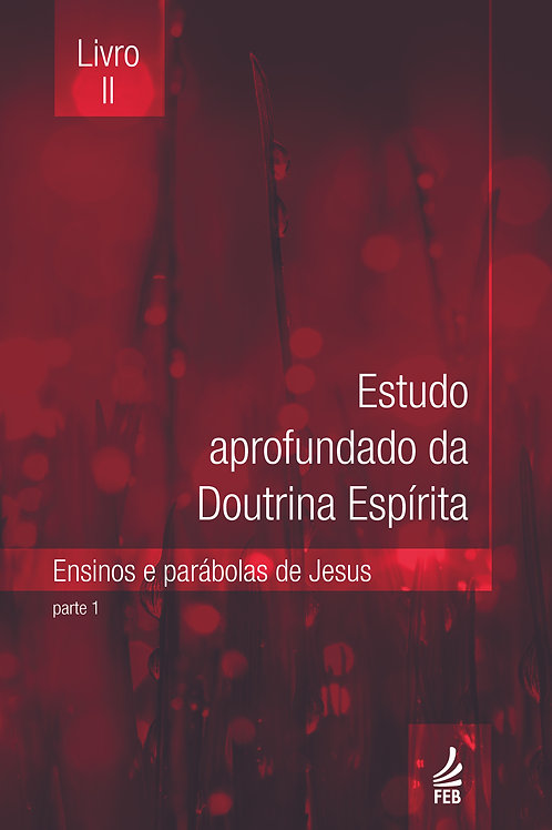 Estudo Aprofundado da Doutrina Espírita (EADE) - Livro II