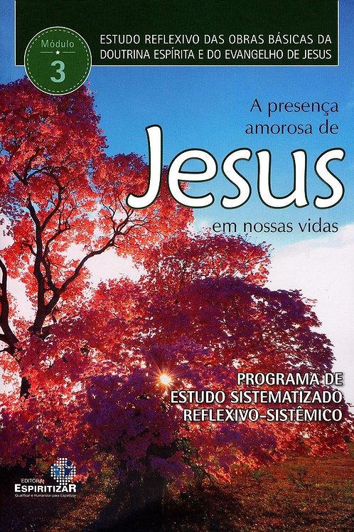 A Presença Amorosa de Jesus em Nossas Vidas